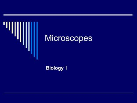 Microscopes Biology I. Magnification 1. Power a microscope has to increase an objects size.