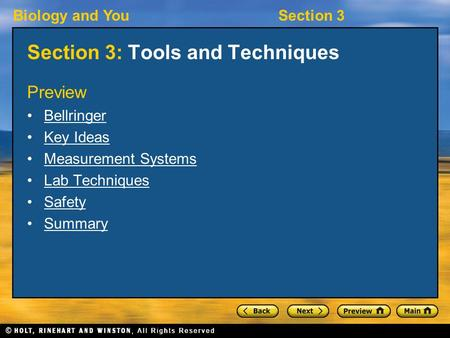 Biology and YouSection 3 Section 3: Tools and Techniques Preview Bellringer Key Ideas Measurement Systems Lab Techniques Safety Summary.