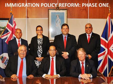 IMMIGRATION POLICY REFORM: PHASE ONE. IMMIGRATION POLICY REFORM: PHASE ONE IMMIGRATION (AMENDMENT) (NO. 2) BILL, 2013 Term Limits Increase the length.