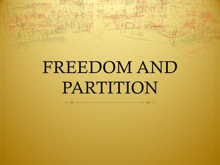 FREEDOM AND PARTITION.