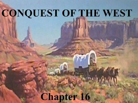 CONQUEST OF THE WEST Chapter 16. Societies of the Far West.