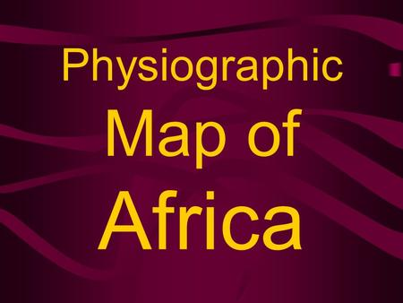 Physiographic Map of Africa