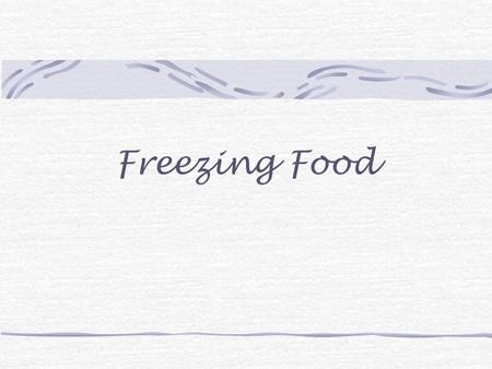 Freezing Food.