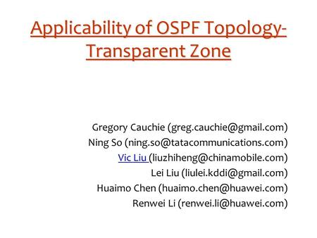 Applicability of OSPF Topology- Transparent Zone Gregory Cauchie Ning So Vic Liu