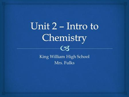 Unit 2 – Intro to Chemistry