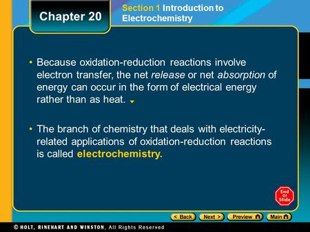 Because oxidation-reduction reactions involve electron transfer, the net release or net absorption of energy can occur in the form of electrical energy.