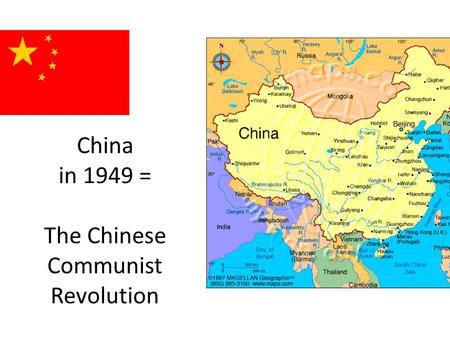 China in 1949 = The Chinese Communist Revolution.