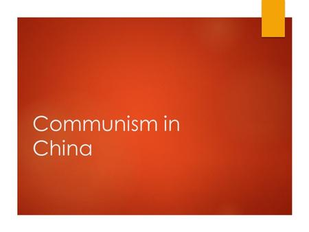 Communism in China. The Chinese Civil War  Dates: 1927-1937 and 1946-1950 (with a pause to fight the Japanese)  Two sides  Communists (CCP), led by.