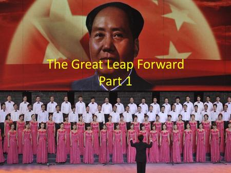 The Great Leap Forward Part 1. It all started as a necessity China needed economic growth compared to the USSR. They started to think in an idea that.