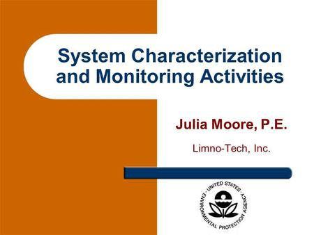 System Characterization and Monitoring Activities Julia Moore, P.E. Limno-Tech, Inc.