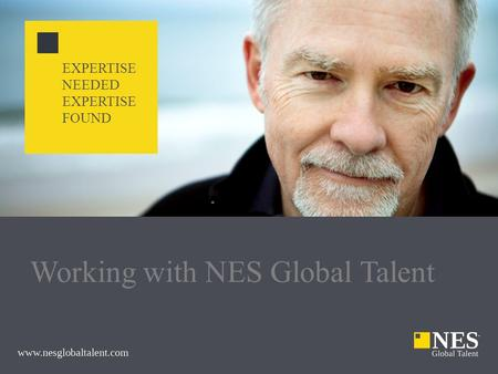 Working with NES Global Talent EXPERTISE NEEDED EXPERTISE FOUND.