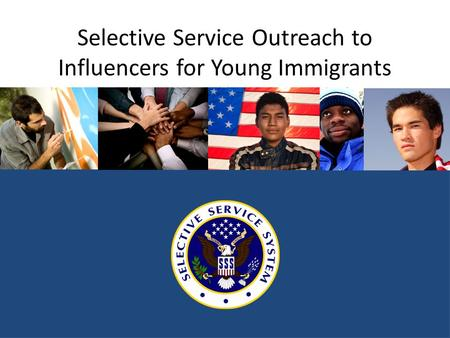 Selective Service Outreach to Influencers for Young Immigrants.