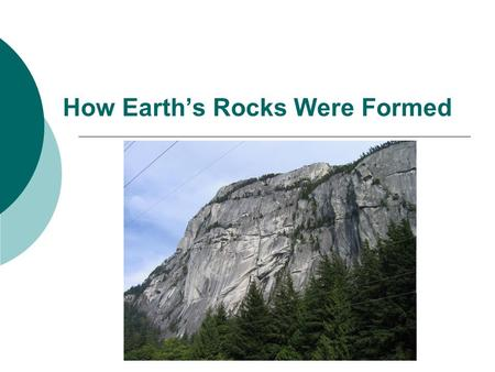 How Earth's Rocks Were Formed