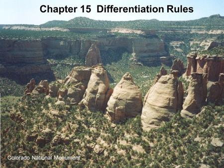 Chapter 15 Differentiation Rules Colorado National Monument.