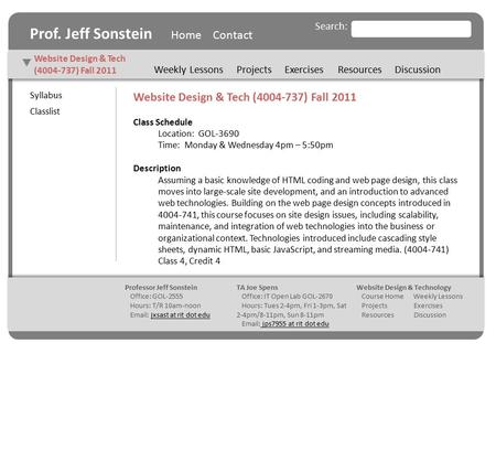 Search: Prof. Jeff Sonstein Home Contact Website Design & Tech (4004-737) Fall 2011  Professor Jeff Sonstein Office: GOL-2555 Hours: T/R 10am-noon Email: