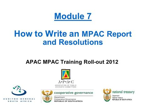 Module 7 How to Write an MPAC Report and Resolutions APAC MPAC Training Roll-out 2012 1.