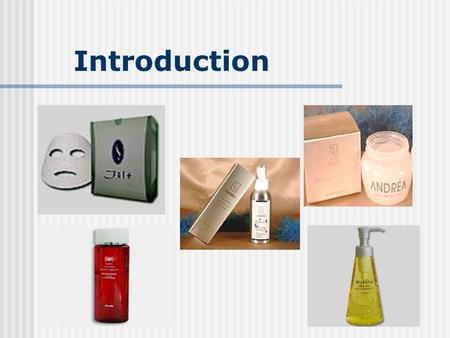 Introduction. Series of Skin Oily Skin Normal to Combination Skin Dry Skin.