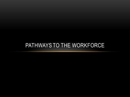 PATHWAYS TO THE WORKFORCE. Data from: AGI's National Geoscience Student Exit Survey: Career Trajectories of Undergraduate Students Upon Completion of.