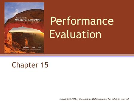Performance Evaluation Chapter 15 Copyright © 2012 by The McGraw-Hill Companies, Inc. All rights reserved.