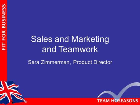 Sales and Marketing and Teamwork Sara Zimmerman, Product Director.