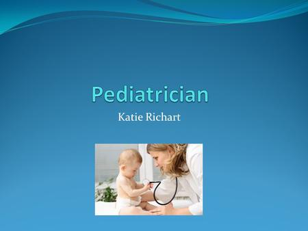 Pediatrician Katie Richart.