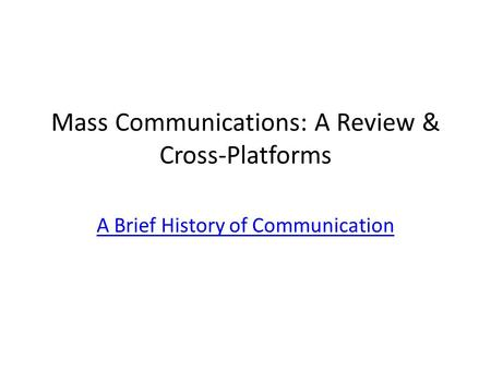Mass Communications: A Review & Cross-Platforms