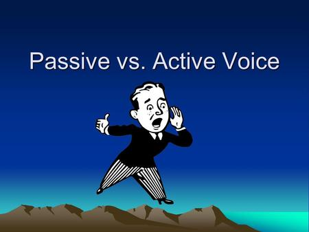 Passive vs. Active Voice. What's the Difference? Whether a sentence is written in passive voice or active voice, it has the same meaning. Active voice.