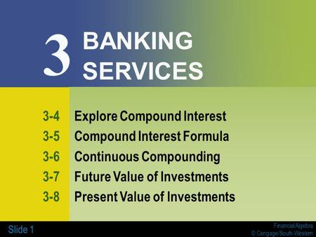 3 BANKING SERVICES 3-4 Explore Compound Interest