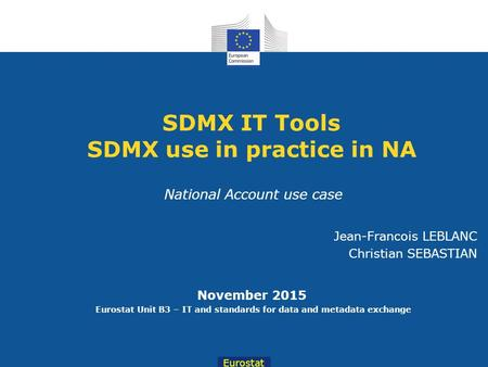 SDMX IT Tools SDMX use in practice in NA