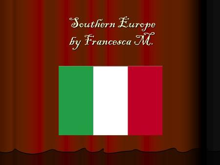 Southern Europe by Francesca M.. Italy is famous for it's ice cream called Gelato.