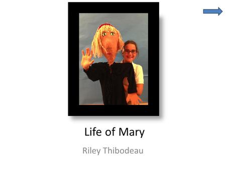 ' Life of Mary Riley Thibodeau. Fast Facts about Grandma Mary Kathleen Waligunda Grandma Born in Trenton, New Jersey in 1949 Now lives in Pennington,