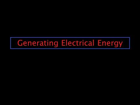 Generating Electrical Energy Generating Electricity Diagram - Electric Power Generation and Use: