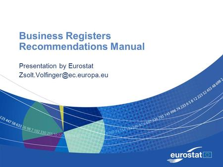 Business Registers Recommendations Manual Presentation by Eurostat