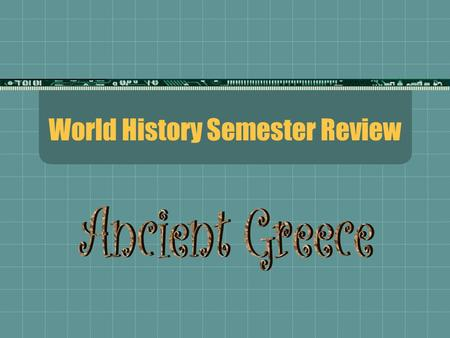 World History Semester Review Some Important People  Solon- Leader of Athens who introduced social, political, and economic reforms.  Pericles- Statesman.