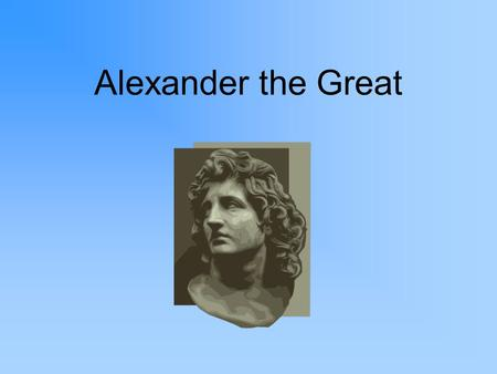 Alexander the Great. After the Peloponnesian War… Alliances were made by different city-states to aid each other –Didn't last long –Each city-state put.