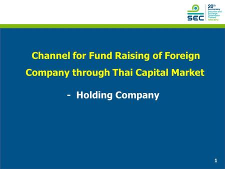 1 Channel for Fund Raising of Foreign Company through Thai Capital Market - Holding Company.