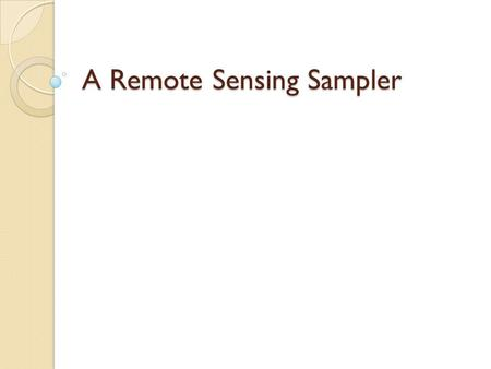 A Remote Sensing Sampler. Typical reflectance spectra Remote Sensing Applications Consultants -