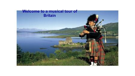 Welcome to a musical tour of Britain.