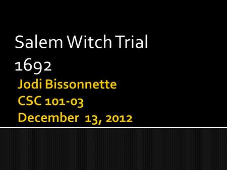 Salem Witch Trial 1692. The Salem witch trials are historically famous throughout our country, especially if you are from the New England area. This.