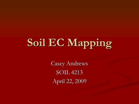 Casey Andrews SOIL 4213 April 22, 2009