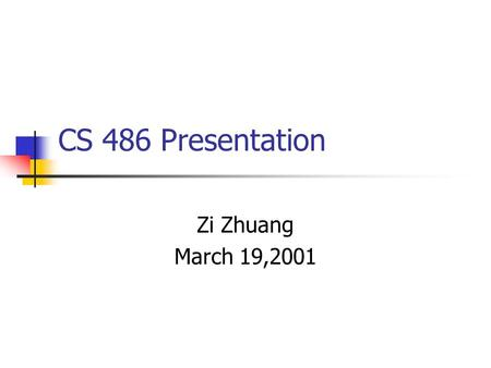 CS 486 Presentation Zi Zhuang March 19,2001. XForms -The Next Generation of Web Forms.