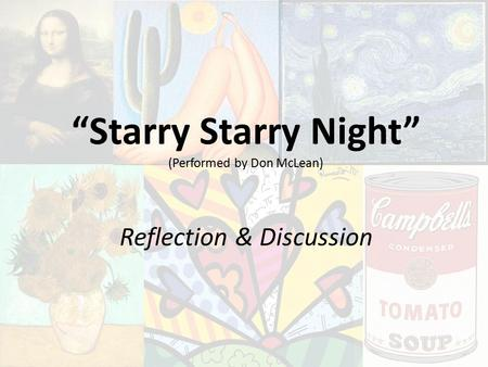 """Starry Starry Night"" (Performed by Don McLean) Reflection & Discussion."