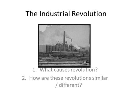 a look at the industrial revolution in different countries Commercial revolution industrial revolution  there are many different typologies of revolutions in social science and  look up revolution in wiktionary,.