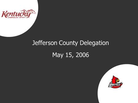 Jefferson County Delegation May 15, 2006. 2 1996 Issue facing community: How do we replace lost manufacturing jobs Response: Boyle Report – Plan to build.