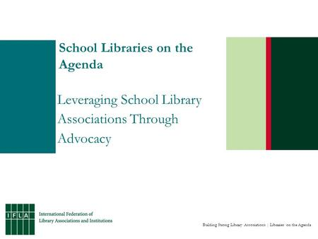 Building Strong Library Associations | Libraries on the Agenda School Libraries on the Agenda Leveraging School Library Associations Through Advocacy.