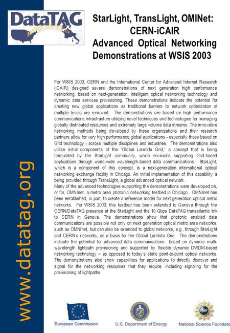 Www.datatag.org For WSIS 2003, CERN and the International Center for Advanced Internet Research (iCAIR) designed several demonstrations of next generation.