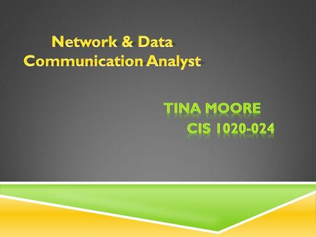 My audience will be excited to learn the basics of what a network systems & data communications analyst does.