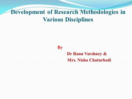 Development of Research Methodologies in Various Disciplines By Dr Ranu Varshney & Mrs. Nisha Chaturbedi.
