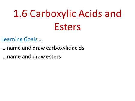 1.6 Carboxylic Acids and Esters
