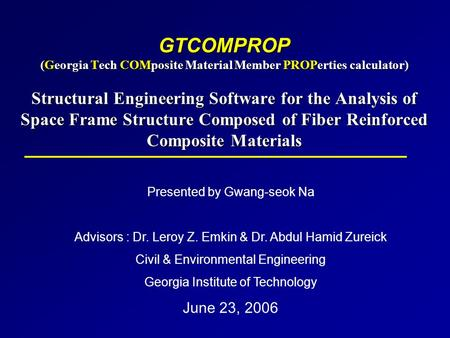 GTCOMPROP (Georgia Tech COMposite Material Member PROPerties calculator) Structural Engineering Software for the Analysis of Space Frame Structure Composed.